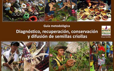 Guía Metodológica. Diagnóstico, recuperación, conservación y difusión de semillas criollas